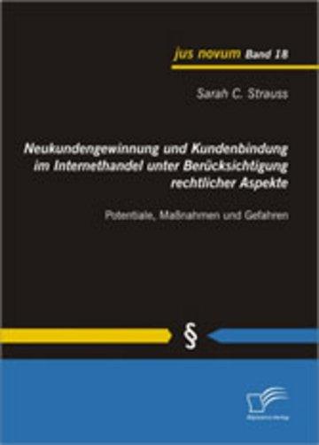 eBook Neukundengewinnung und Kundenbindung im Internethandel unter Berücksichtigung rechtlicher Aspekte Cover