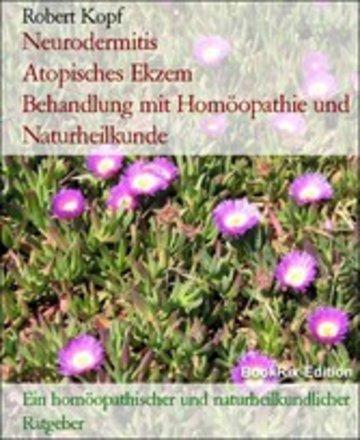eBook Neurodermitis Atopisches Ekzem Behandlung mit Homöopathie und Naturheilkunde Cover