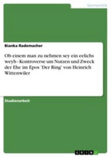 eBook Ob einem man zu nehmen sey ein eelichs weyb - Kontroverse um Nutzen und Zweck der Ehe im Epos 'Der Ring' von Heinrich Wittenwiler Cover