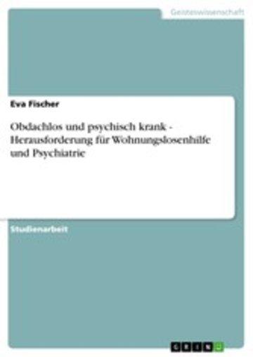 eBook Obdachlos und psychisch krank - Herausforderung für Wohnungslosenhilfe und Psychiatrie Cover