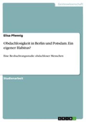 eBook Obdachlosigkeit in Berlin und Potsdam. Ein eigener Habitus? Cover