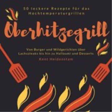 eBook Oberhitzegrill - 50 leckere Rezepte für das Hochtemperaturgrillen Cover