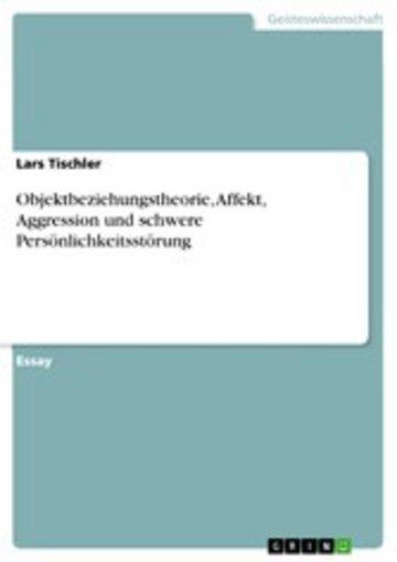 eBook Objektbeziehungstheorie, Affekt, Aggression und schwere Persönlichkeitsstörung Cover