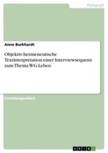 eBook Objektiv-hermeneutische Textinterpretation einer Interviewsequenz zum Thema WG-Leben Cover