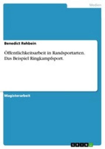 eBook Öffentlichkeitsarbeit in Randsportarten. Das Beispiel Ringkampfsport. Cover