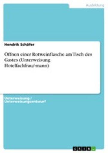 eBook Öffnen einer Rotweinflasche am Tisch des Gastes (Unterweisung Hotelfachfrau/-mann) Cover