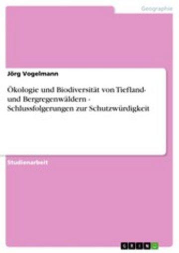 eBook Ökologie und Biodiversität von Tiefland- und Bergregenwäldern - Schlussfolgerungen zur Schutzwürdigkeit Cover