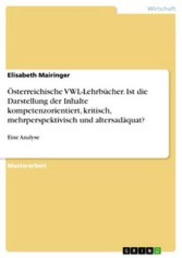 eBook Österreichische VWL-Lehrbücher. Ist die Darstellung der Inhalte kompetenzorientiert, kritisch, mehrperspektivisch und altersadäquat? Cover