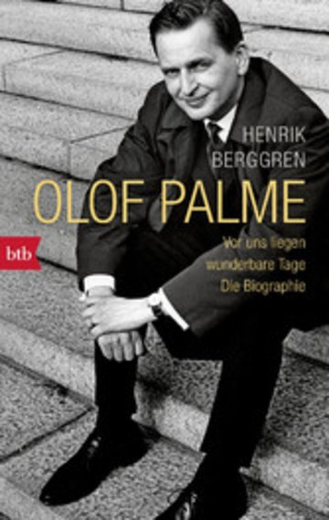 eBook Olof Palme - Vor uns liegen wunderbare Tage Cover