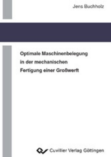 eBook Optimale Maschinenbelegung in der mechanischen Fertigung einer Großwerft Cover