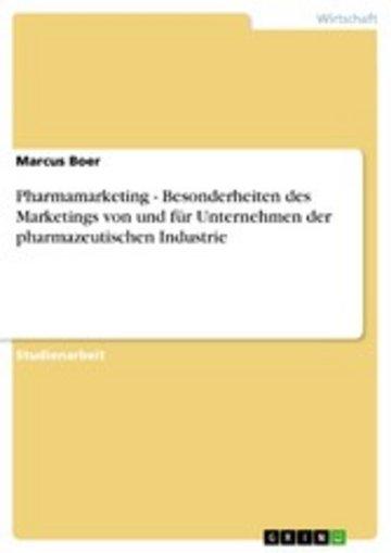 eBook Pharmamarketing - Besonderheiten des Marketings von und für Unternehmen der pharmazeutischen Industrie Cover