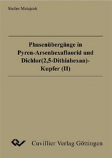 eBook Phasenübergänge in Pyren-Arsenhexafluorid und Dichlor(2,5-Dithiahexan)-Kupfer(II) Cover