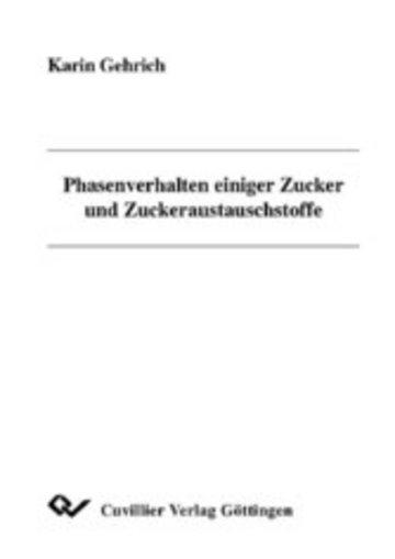eBook Phasenverhalten einiger Zucker und Zuckeraustauschstoffe Cover