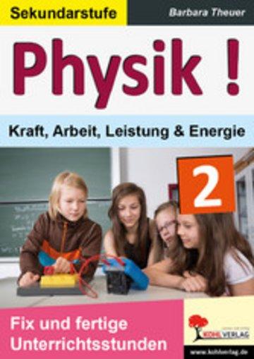 eBook Physik ! / Band 2: Kraft, Arbeit, Leistung & Energie Cover