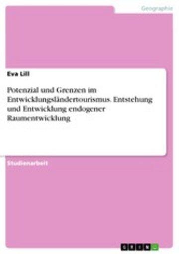eBook Potenzial und Grenzen im Entwicklungsländertourismus. Entstehung und Entwicklung endogener Raumentwicklung Cover