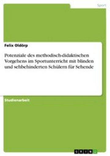 eBook Potenziale des methodisch-didaktischen Vorgehens im Sportunterricht mit blinden und sehbehinderten Schülern für Sehende Cover