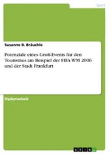 eBook Potenziale eines Groß-Events für den Tourismus am Beispiel der FIFA WM 2006 und der Stadt Frankfurt Cover