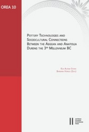 eBook Pottery Technologies and Sociocultural Connections between the Aegean and Anatolia during the 3rd Millenium BC Cover