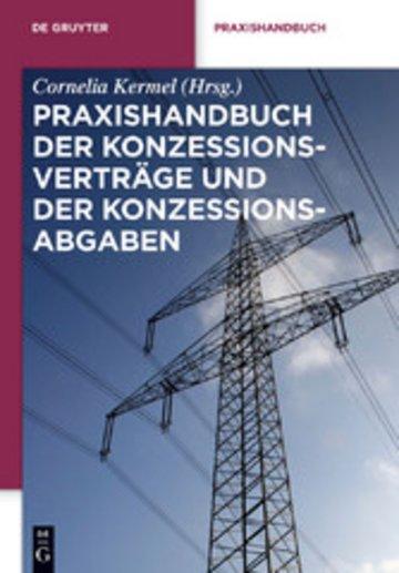 eBook Praxishandbuch der Konzessionsverträge und der Konzessionsabgaben Cover