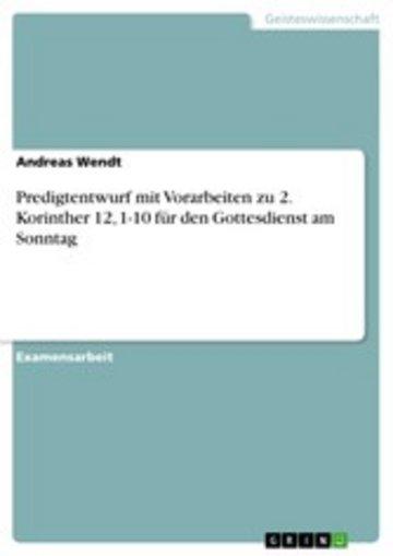 eBook Predigtentwurf mit Vorarbeiten zu 2. Korinther 12, 1-10 für den Gottesdienst am Sonntag Cover