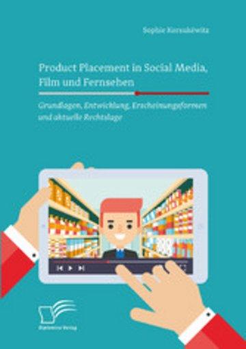 eBook Product Placement in Social Media, Film und Fernsehen: Grundlagen, Entwicklung, Erscheinungsformen und aktuelle Rechtslage Cover