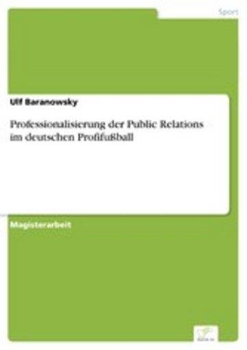 eBook Professionalisierung der Public Relations im deutschen Profifußball Cover
