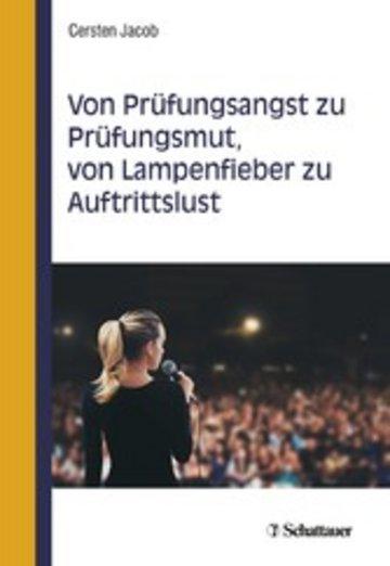 eBook Von Prüfungsangst zu Prüfungsmut, von Lampenfieber zu Auftrittslust Cover