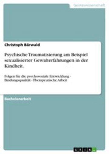 eBook Psychische Traumatisierung am Beispiel sexualisierter Gewalterfahrungen in der Kindheit. Cover