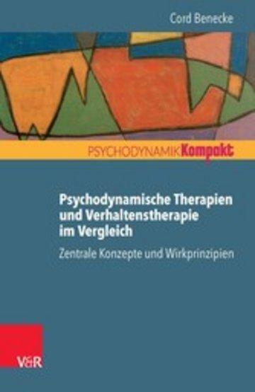 eBook Psychodynamische Therapien und Verhaltenstherapie im Vergleich: Zentrale Konzepte und Wirkprinzipien Cover