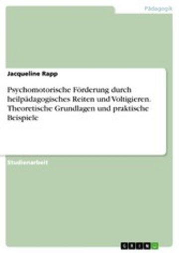 eBook Psychomotorische Förderung durch heilpädagogisches Reiten und Voltigieren. Theoretische Grundlagen und praktische Beispiele Cover