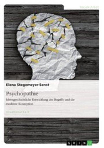 eBook Psychopathie. Ideengeschichtliche Entwicklung des Begriffs und die moderne Konzeption Cover