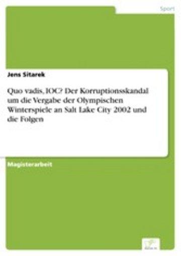 eBook Quo vadis, IOC? Der Korruptionsskandal um die Vergabe der Olympischen Winterspiele an Salt Lake City 2002 und die Folgen Cover