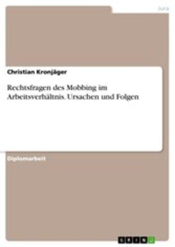 eBook Rechtsfragen des Mobbing im Arbeitsverhältnis. Ursachen und Folgen Cover
