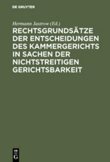 eBook Rechtsgrundsätze der Entscheidungen des Kammergerichts in Sachen der nichtstreitigen Gerichtsbarkeit Cover