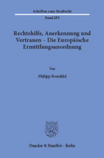 eBook Rechtshilfe, Anerkennung und Vertrauen - Die Europäische Ermittlungsanordnung. Cover