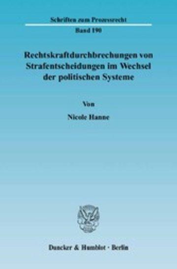 eBook Rechtskraftdurchbrechungen von Strafentscheidungen im Wechsel der politischen Systeme. Cover