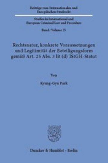 eBook Rechtsnatur, konkrete Voraussetzungen und Legitimität der Beteiligungsform gemäß Art. 25 Abs. 3 lit (d) IStGH-Statut. Cover