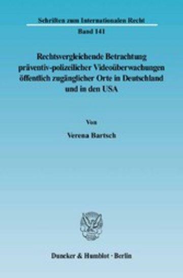 eBook Rechtsvergleichende Betrachtung präventiv-polizeilicher Videoüberwachungen öffentlich zugänglicher Orte in Deutschland und in den USA. Cover