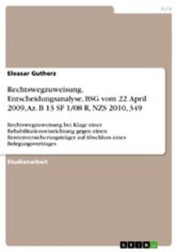 eBook Rechtswegzuweisung, Entscheidungsanalyse, BSG vom 22. April 2009, Az. B 13 SF 1/08 R, NZS 2010, 349 Cover