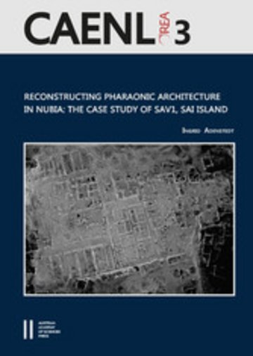eBook Reconstructing Pharaonic Architecture in Nubia: The Case Study of SAV1, Sai Island Cover