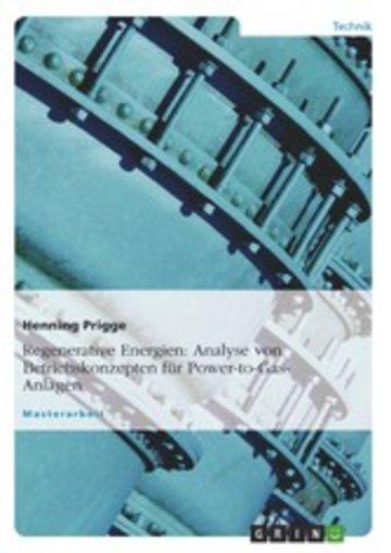eBook Regenerative Energien: Analyse von Betriebskonzepten für Power-to-Gas-Anlagen Cover