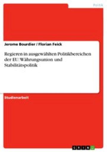 eBook Regieren in ausgewählten Politikbereichen der EU: Währungsunion und Stabilitätspolitik Cover
