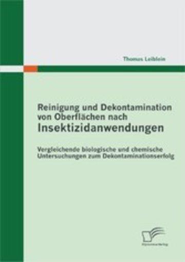 eBook Reinigung und Dekontamination von Oberflächen nach Insektizidanwendungen: Vergleichende biologische und chemische Untersuchungen zum Dekontaminationserfolg Cover