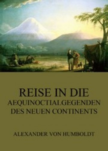 eBook Reise in die Aequinoctialgegenden des neuen Continents Cover