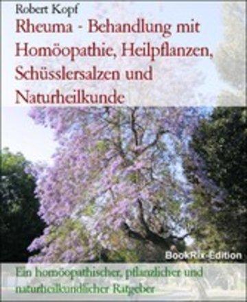 eBook Rheuma - Behandlung mit Homöopathie, Heilpflanzen, Schüsslersalzen und Naturheilkunde Cover