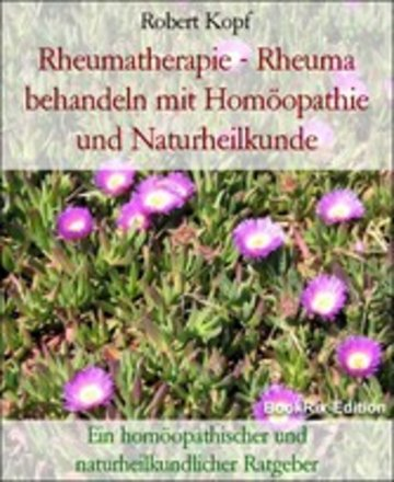 eBook Rheumatherapie - Rheuma behandeln mit Homöopathie und Naturheilkunde Cover
