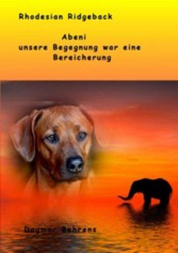 eBook Rhodesian Ridgeback Abeni - unsere Begegnung war eine Bereicherung - Cover