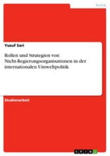 eBook Rollen und Strategien von Nicht-Regierungsorganisationen in der internationalen Umweltpolitik Cover