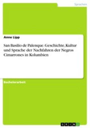 eBook San Basilio de Palenque. Geschichte, Kultur und Sprache der Nachfahren der Negros Cimarrones in Kolumbien Cover