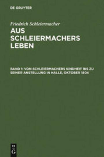 eBook Von Schleiermachers Kindheit bis zu seiner Anstellung in Halle, Oktober 1804 Cover